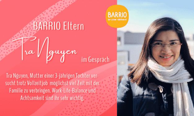 BARRIO Eltern: Tra Nguyen im Gespräch