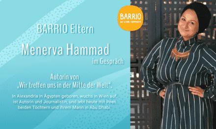 BARRIO Eltern: Menerva Hammad im Gespräch