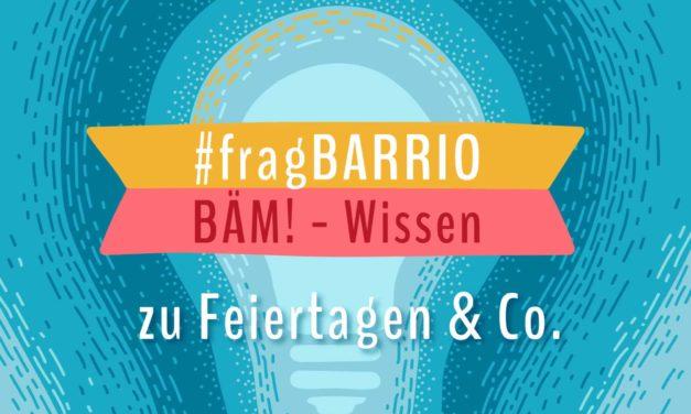 #fragBARRIO – Bam!-Wissen zu Pfingsten