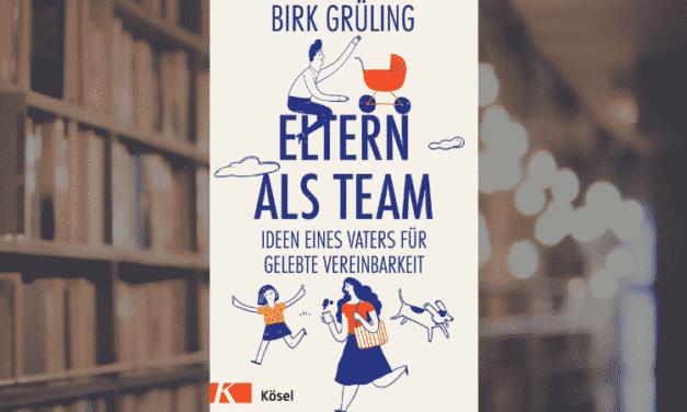 Buchvorstellung – Eltern als Team Ideen eines Vaters für gelebte Vereinbarkeit